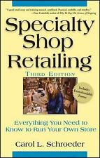 Specialty Shop Retailing: Everything You Need to Know to Run Your Own Store by