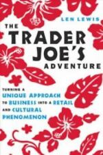 The Trader Joe's Adventure: Turning a Unique Approach to Business into a  Retail