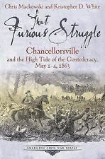 Emerging Civil War: That Furious Struggle : Chancellorsville and the High...