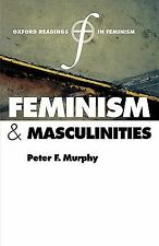 Oxford Readings in Feminism: Feminism and Masculinities (2004, Paperback)