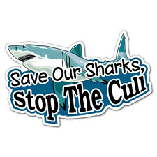 Save Our Sharks, Stop The Cull Car Laptop Sticker  #5727EN