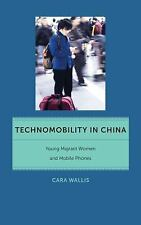 NEW - Technomobility in China: Young Migrant Women and Mobile Phones