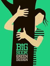 The Big Book of Green Design by Suzanna M. W. Stephens and Anthony B....
