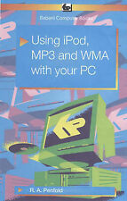 Using IPod, MP3 and WMA with Your PC, R. A. Penfold