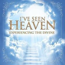 I've Seen Heaven: Experiencing the Divine by Bob DeMoss