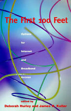 The First 100 Feet: Options for Internet and Broadband Access (A publication of