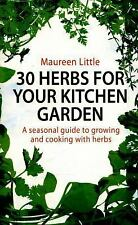 30 Herbs for Your Kitchen Garden Book~Plan~Plant~Grow~Maintain~60 Recipes~New!