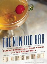 THE NEW OLD BAR Classic Cocktails and Salty Snacks from the Hearty Boys NEW