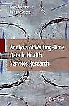 Analysis of Waiting-Time Data in Health Services Research by Boris Sobolev...