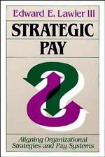 NEW - Strategic Pay: Aligning Organizational Strategies and Pay Systems