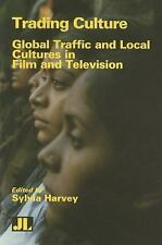 Trading Culture: Global Traffic and Local Cultures in Film and Televis-ExLibrary