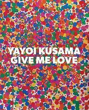 Yayoi Kusama: Give Me Love by Yayoi Kusama Hardcover Book (English)