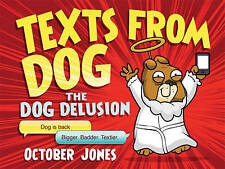Texts From Dog: The Dog Delusion, Jones, October Book The Cheap Fast Free Post