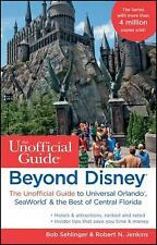 Beyond Disney: The Unofficial Guide to Universal Orlando, SeaWorld & the Best of