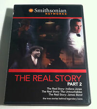 The Real Story: Part 2 True Stories of Legendary Icons James Bond Indiana Jones