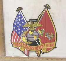 "USMC ""THESE COLORS NEVER RUN"" Back Patch"