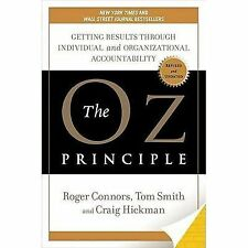 The Oz Principle : Getting Results Through Individual and Organizational Accoun…