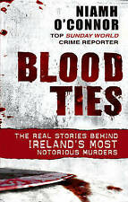 Blood Ties: The real stories behind Ireland's most..., O'Connor, Niamh Paperback