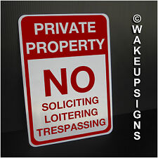 """Private property NO LOITERING SOLICITING TRESPASSING SIGNS ALUMINUM 7"""" BY 10"""""""