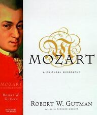 Mozart : A Cultural Biography by Robert W. Gutman (1999, Hardcover)