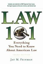Law 101 : Everything You Need to Know about American Law by Jay M. Feinman...