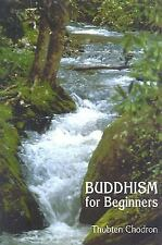 Buddhism for Beginners by Thubten Chodron (2001, Paperback)