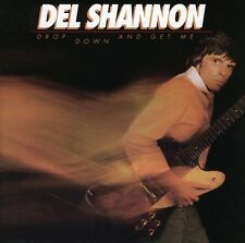 Drop Down & Get Me - Del Shannon (2006, CD NIEUW)
