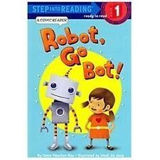 Step into Reading: Go Bot, Robot! by Dana Meachen Rau (2013, Picture Book)