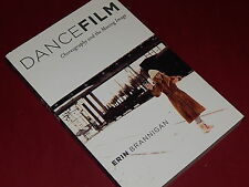DANCEFILM: Choreography and the Moving Image - by Erin Brannigan  Signed