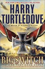 The Big Switch (The War That Came Early, Book Three), Turtledove, Harry, Good Co