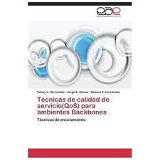 T�cnicas de Calidad de Servicio para Ambientes Backbones by Hern�ndez Helman...