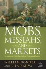 Mobs, Messiahs, and Markets: Surviving the Public Spectacle in Finance-ExLibrary