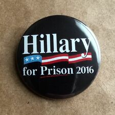 "Hillary For Prison 2016 President Pinback Button - 1.5"" - Free Shipping"