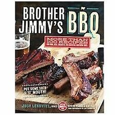 Brother Jimmy's BBQ : More Than 100 Recipes for Pork, Beef, Chicken and the Esse
