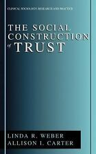 Sociology Research & Practice: The Social Construction of Trust - Weber, Carter