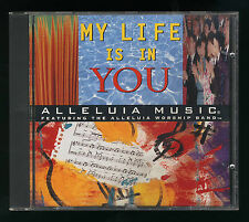 My Life Is In You - Alleluia Music 1994 CD Album Integrity Music 00942 OOP