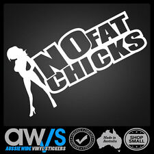 FUNNY STICKER / NO FAT CHICKS WILL SCRAPE CAR 4WD 4X4 LIFTED LOW Lowered