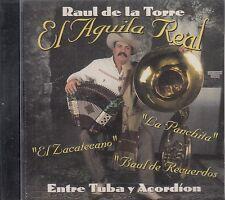 Raul de la Torre El Aguila Real Entre Tuba Y Acordion CD Sealed