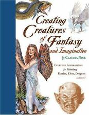 Creating Creatures of Fantasy and Imagination by Claudia Nice; HC; faeries,elves