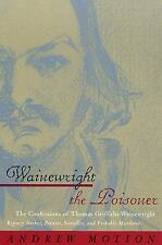Wainewright the Poisoner: The Confessions of Thomas Griffiths Wainewright
