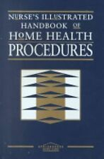 Nurse's Illustrated Handbook of Home Health Procedures by Springhouse Publishin