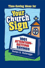 Your Church Sign: 1001 Attention-getting Sayings by Verlyn D. Verbrugge...