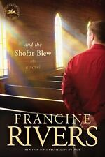 And the Shofar Blew by Francine Rivers (2013, Paperback)