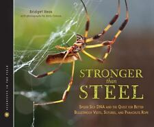 Stronger Than Steel: Spider Silk DNA and the Quest for Better Bulletpr-ExLibrary