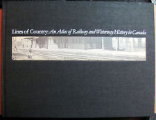 Lines of Country: An Atlas of Railway and Waterway History in Canada 1997 1st Ed