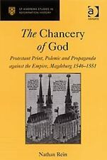 The Chancery of God (St Andrews Studies in Reformation History)
