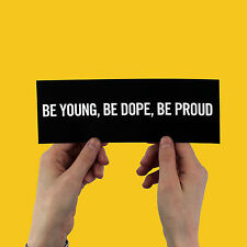 "Lana Del Rey sticker! ""Be young, be dope, be proud"" American, Ray, Born to Die,"