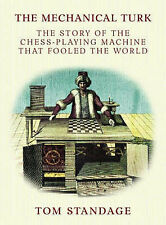 The Mechanical Turk: The True Story of the Chess-play..., Standage, Tom Hardback