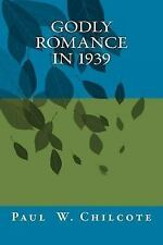 Godly Romance In 1939 : The Love Letters of Virgil and Louise by Paul...