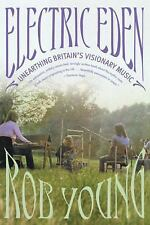 Electric Eden : Unearthing Britain's Visionary Music by Rob Young (2011, PB)